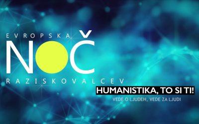 Evropska noč raziskovalcev – Humanistika, to si ti!